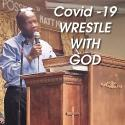 Covid-19 Wrestle with God