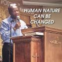 Human nature can be changed