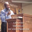 Get into the belly of your problem