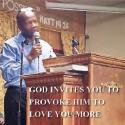 God invites you to provoke Him to love you more