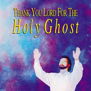 Thank%20You%20Lord%20For%20The%20Holy%20Ghost