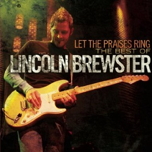Let%20The%20Praises%20Ring%20-%20The%20Best%20Of%20Lincoln%20Brewster
