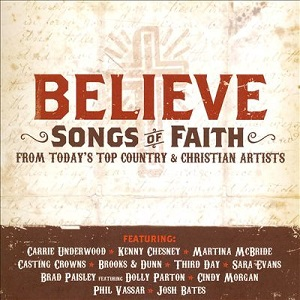 Believe%3A%20Songs%20Of%20Faith%20From%20Today%27s%20Top%20Country%20%26%20Christian%20Artists